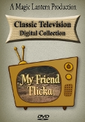 MY FRIEND FLICKA - COMPLETE SERIES - Classic TV Shows